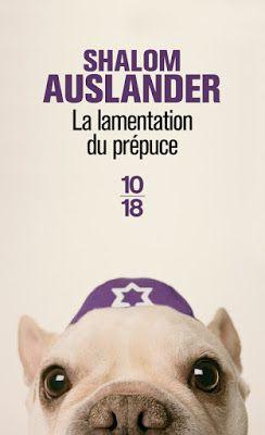 Lundi Librairie : La lamentation du prépuce - Shalom Auslander http://www.parisladouce.com/2016/03/lundi-librairie-la-lamentation-du.html