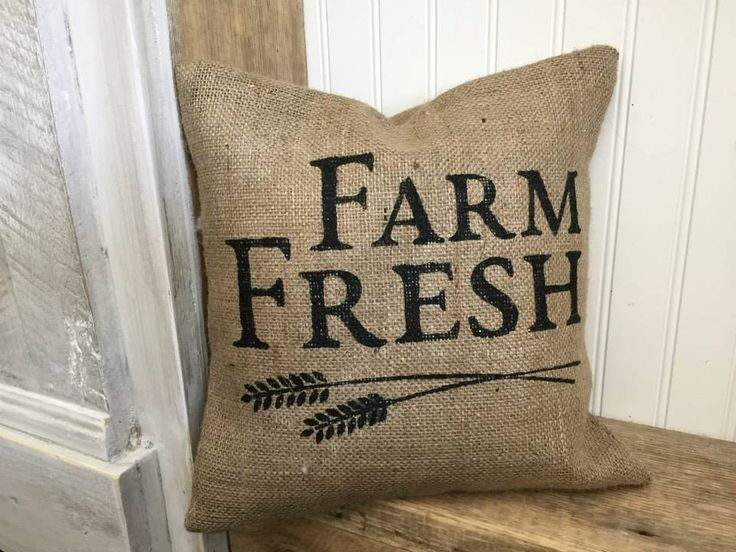 Farm Fresh Pillow, Burlap Pillow, Rustic Decor, Decorative Pillow by Meyberry on Etsy https://www.etsy.com/listing/251830201/farm-fresh-pillow-burlap-pillow-rustic