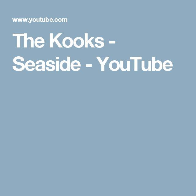The Kooks - Seaside - YouTube