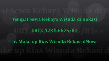 Tempat Sewa Kebaya Wisuda di Bekasi 0812-1234-6675 - Make up Rias Wisuda Bekasi dNova-FB.mp4 - Download at 4shared