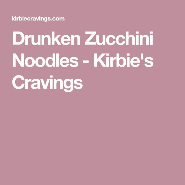 Drunken Zucchini Noodles - Kirbie's Cravings