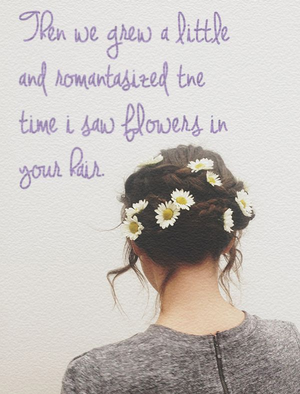 Girl Hairstyle Quotes : 81 best she wore flowers in her hair images on pinterest