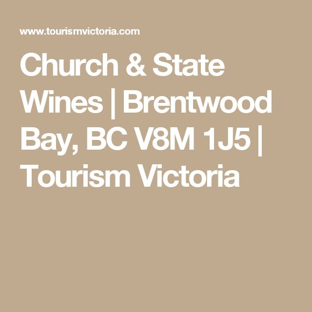Church & State Wines   Brentwood Bay, BC V8M 1J5   Tourism Victoria