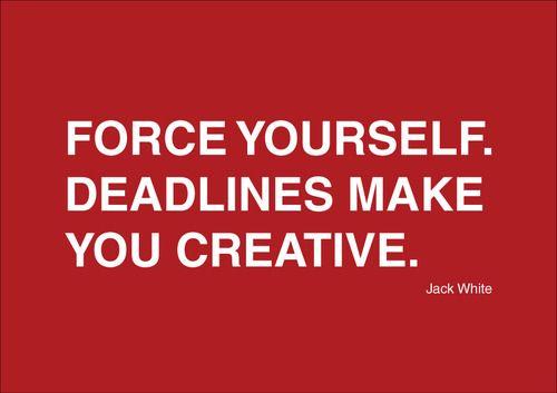 Deadlines make you #creative !