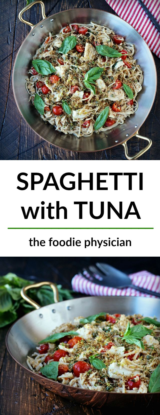 No more boring tuna dishes! My Spaghetti with Tuna is an elegant dish that will make you look at albacore in a whole new way. | thefoodiephysician.com @foodiephysician