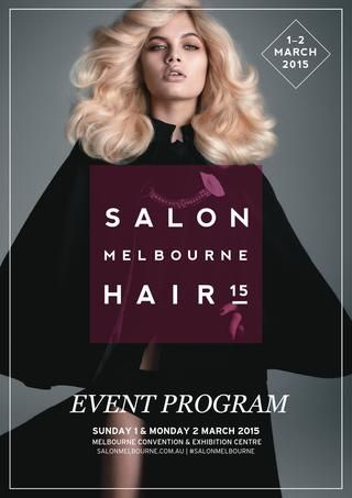 Salon Melbourne/Hair Melbourne Event Guide 2015  Salon Melbourne/Hair Melbourne is Victoria's ultimate boutique experience for the hair, beauty and medi industry! This trade only event allows you to view the latest trends, source new products and connect with industry renowned artists.