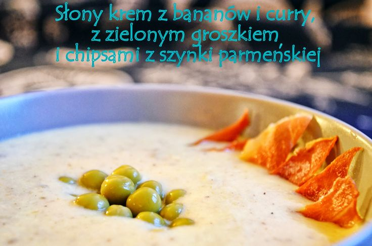Taste me! Eat me!: Słony krem z bananów i curry, z zielonym groszkiem...