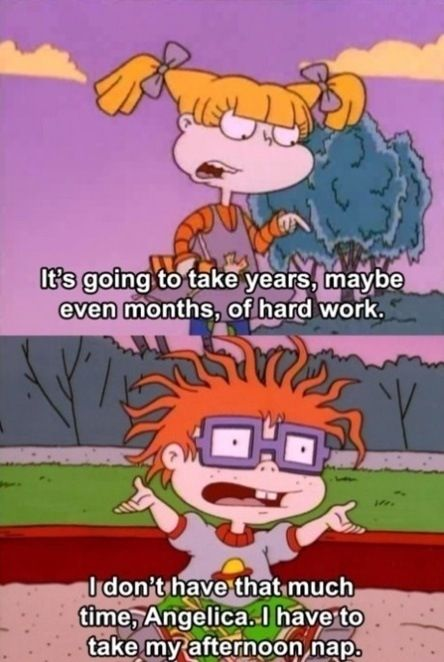 Rugrats. 90's kids get how great this show was!