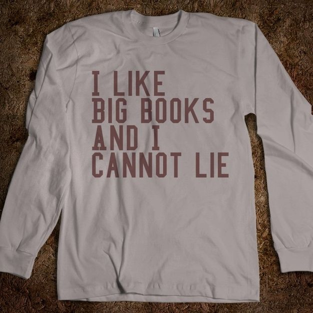 Baby Got Books | 16 Fancy Gifts For Book Nerds If this comes in a t-shirt: I want it