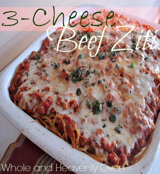 3-Cheese Beef Ziti - Whole and Heavenly Oven