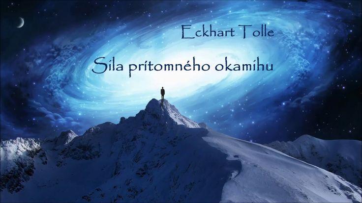Eckhart Tolle: Sila prítomného okamihu (celá audiokniha)