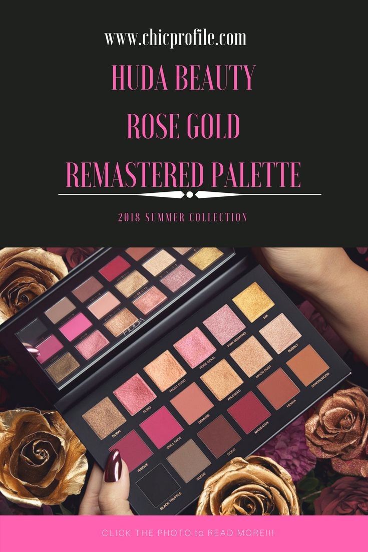 Huda Beauty Rose Gold Remastered Palette 2018 Chicprofile