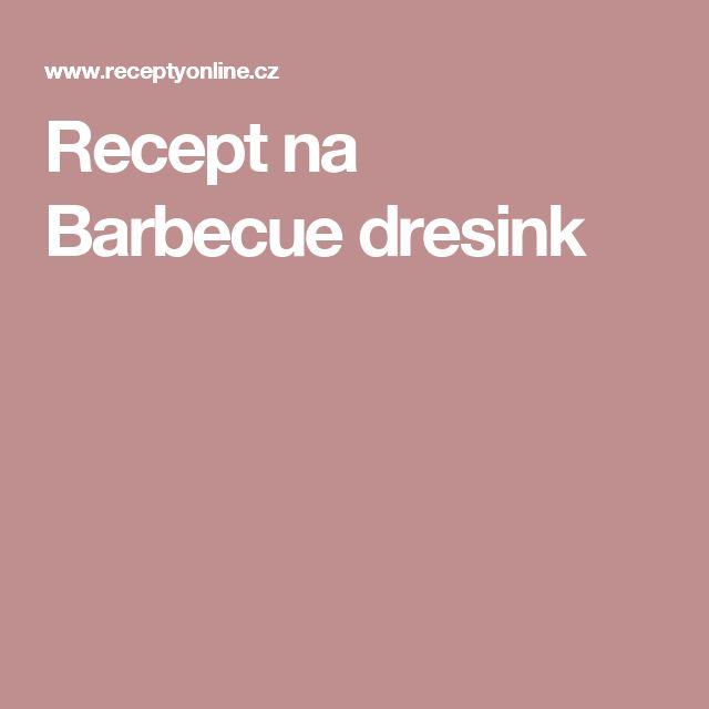 Recept na Barbecue dresink