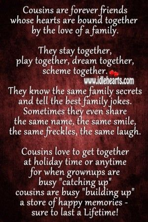 Quotes About Cousins As Best Friends Cousins are forever friends                                                                                                                                                                                 More