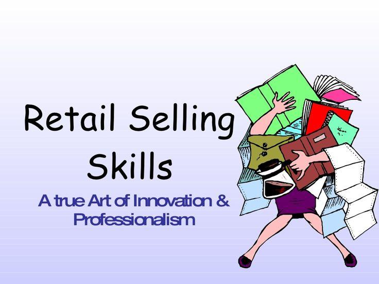 Retail selling skills by koustoov.majumdar via slideshare