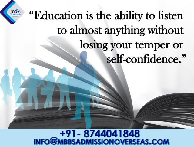 """Education is the ability to listen to almost anything without losing your temper or self-confidence.""  #MBBSAdmissionOverseas #MBBSOverseas #StudyAbroad #Doctors #MedicalStudy  We MBBSAdmissionOverseas.com provide consultancy service to the student who wants to study medical courses and get training from abroad. Visit us for admission details of 2017-18 batch, and you can also call us@ +91- 8802350988 