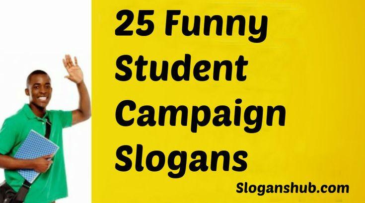 Funny Student Campaign Slogans | Campaign Slogans ...
