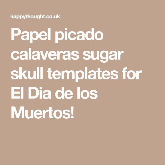 Papel picado calaveras sugar skull templates for El Dia de los Muertos!