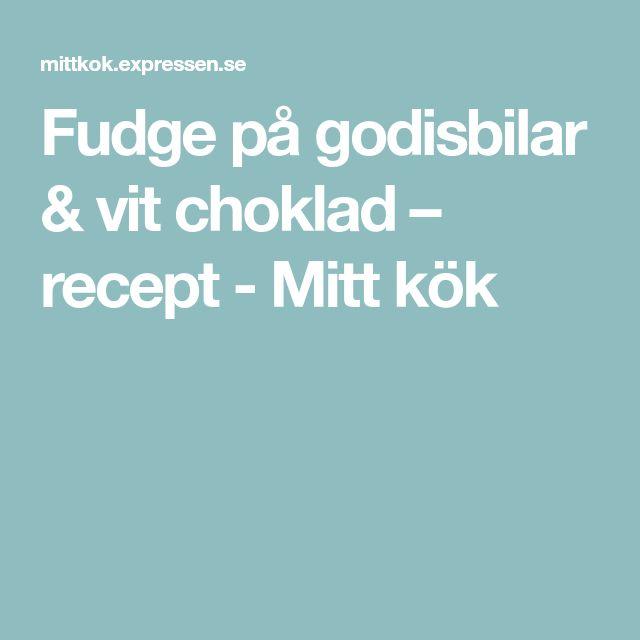 Fudge på godisbilar & vit choklad – recept - Mitt kök