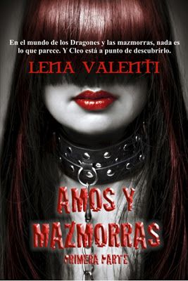 AMOS Y MAZMORRAS 1ª PARTE - LENA VALENTI  kinky but soo interesting