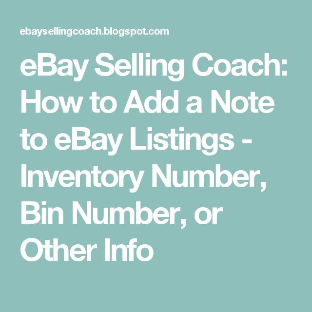 eBay Selling Coach: How to Add a Note to eBay Listings - Inventory Number, Bin Number, or Other Info