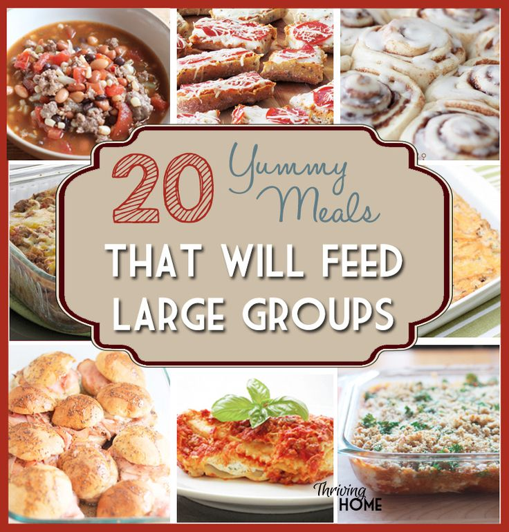 20 meal ideas that will feed large groups of people. Keep this roundup of yummy, hearty recipes on hand for the next time you host a big group!