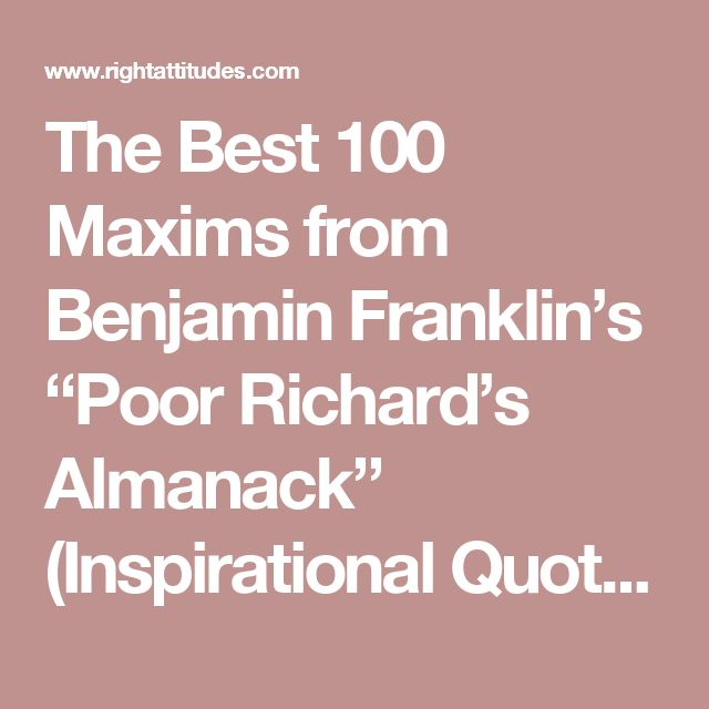"""The Best 100 Maxims from Benjamin Franklin's """"Poor Richard's Almanack"""" (Inspirational Quotations #359)"""