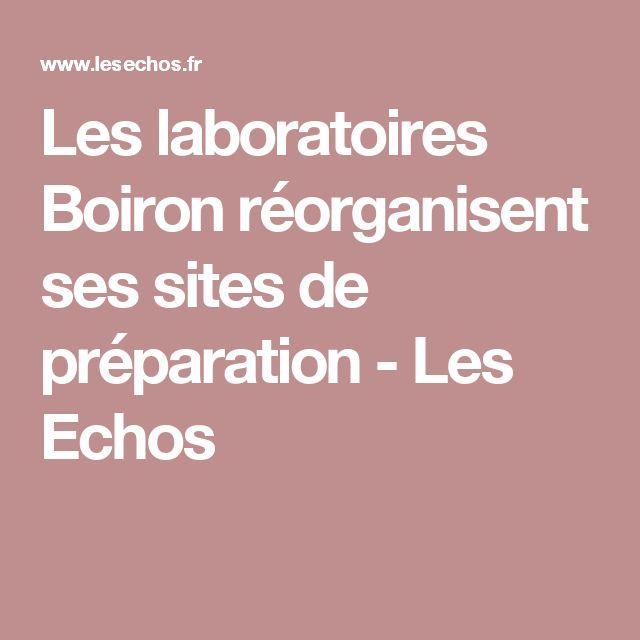 Les laboratoires Boiron réorganisent ses sites de préparation - Les Echos