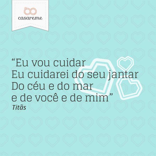 """""""Eu vou cuidar / Eu cuidarei do seu jantar / Do céu e do mar / E de você e de mim"""" - Titãs #amor #love #casamento #wedding"""