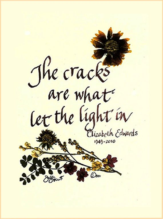The cracks are what let the light in. A beautiful notecard with quote of Elizabeth Edwards by judyorcutt
