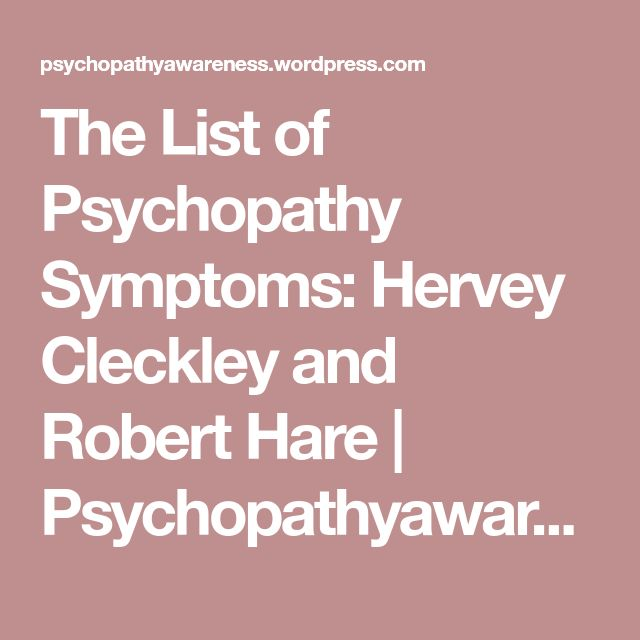 The List of Psychopathy Symptoms: Hervey Cleckley and Robert Hare   Psychopathyawareness's Blog