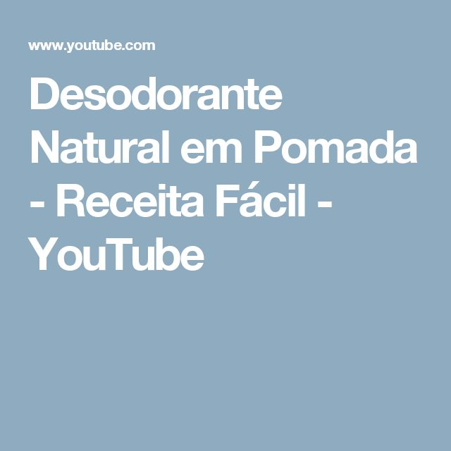 Desodorante Natural em Pomada - Receita Fácil - YouTube
