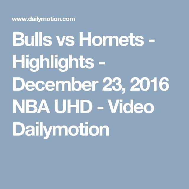 Bulls vs Hornets - Highlights - December 23, 2016 NBA UHD - Video Dailymotion
