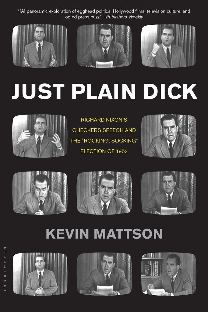 """Just Plain Dick: Richard Nixon's Checkers Speech and the """"Rocking, Socking"""" Election of 1952 on Scribd"""