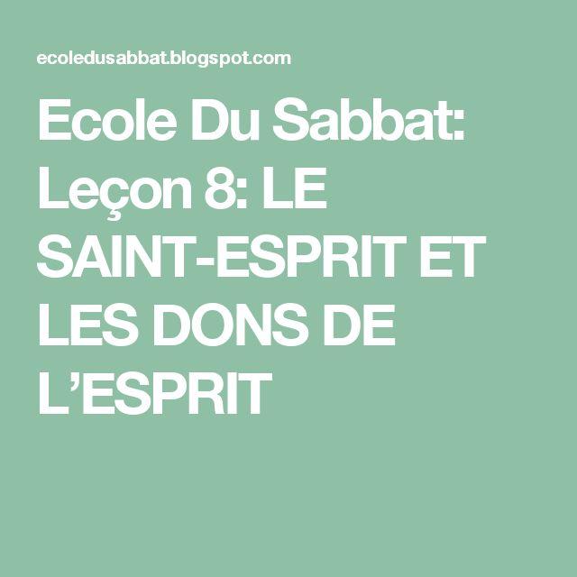 Ecole Du Sabbat: Leçon 8: LE SAINT-ESPRIT ET LES DONS DE L'ESPRIT