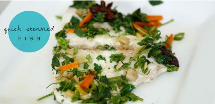 Recipe of the week: Quick Steamed Fish Move Nourish Believe