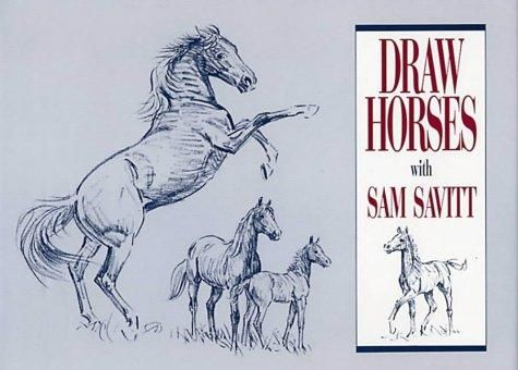 I learned to draw so that I could draw horses. Sam Savitt could sure draw him a horse.