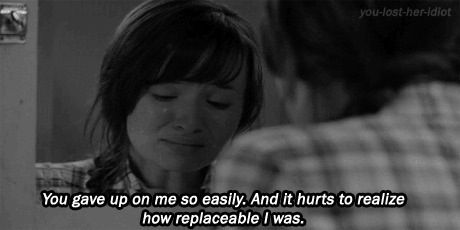 You gave up on me so easily. And it hurts to realize how replaceable I was.