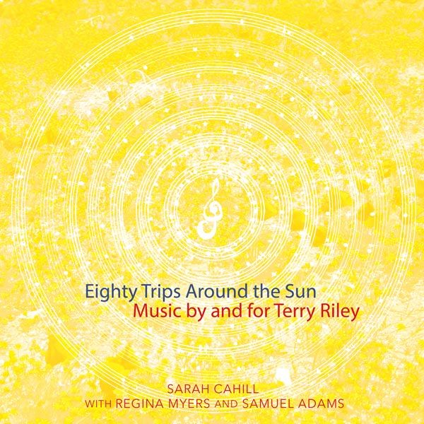 Did I really listen to and love the hi-rez (24/44.1k) file equivalent of four CDs chock-full of piano music written by and for the great Terry Riley (b. 1935)? Not only is the answer in the affirmative, but I can now honestly attests that pianist/pedagogue Sarah Cahill's Eighty Trips Around the Sun abounds in opportunities to take you on multiple mind-bending excursions through the mind of a true master.
