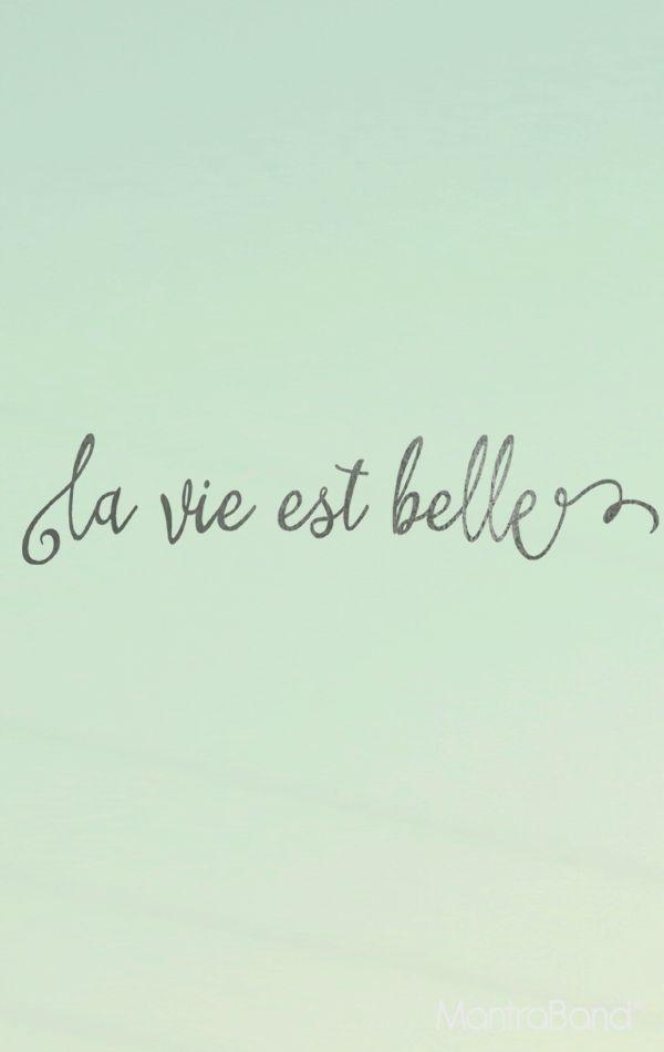 La Vie Est Belle- Life is Beautiful! — MantraBand® Bracelets