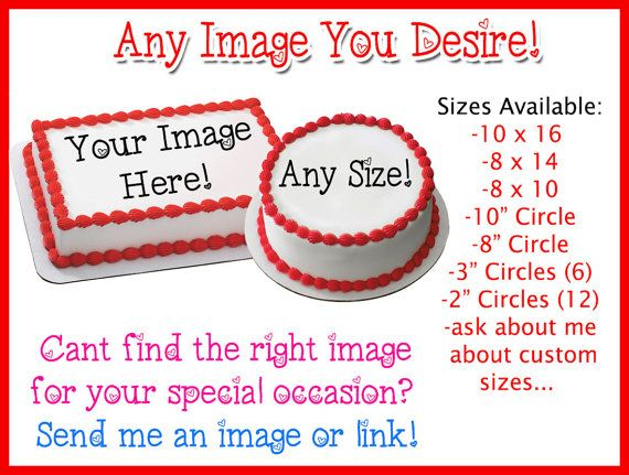 Hey, I found this really awesome Etsy listing at https://www.etsy.com/listing/207187099/your-very-own-custom-edible-image-cake