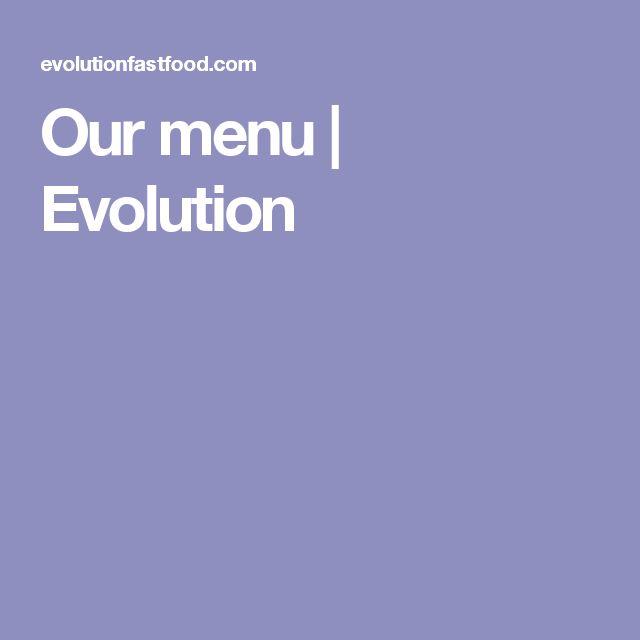 Our menu | Evolution