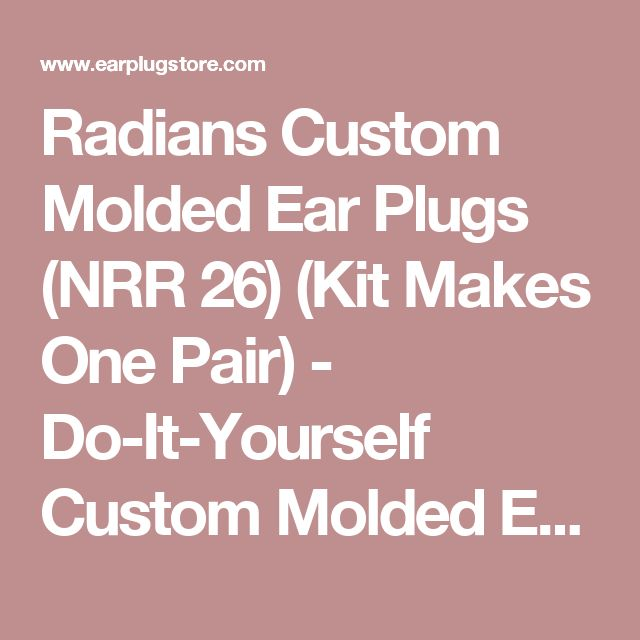 Radians Custom Molded Ear Plugs (NRR 26) (Kit Makes One Pair) - Do-It-Yourself Custom Molded Ear Plugs