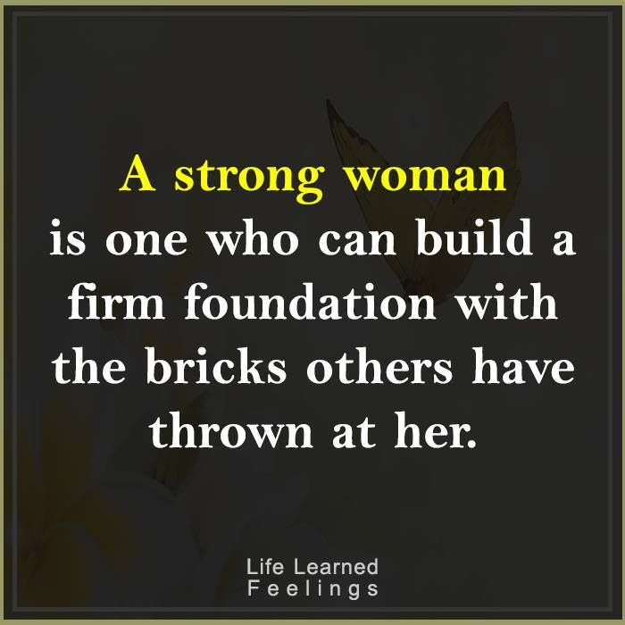 Famous Frienship Quotes, A strong woman is one who can build a firm foundation with the bricks oth