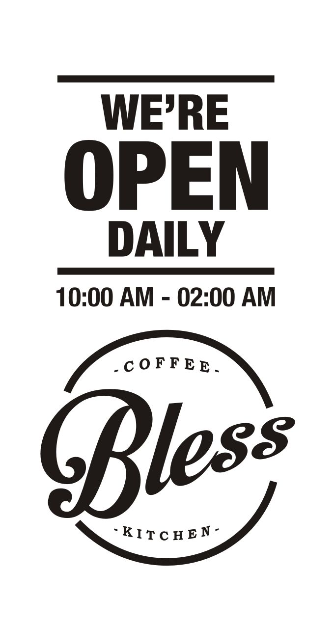 "2015 | Shop Sign ""Bless Coffee and Kitchen"" (We're Open Daily)"