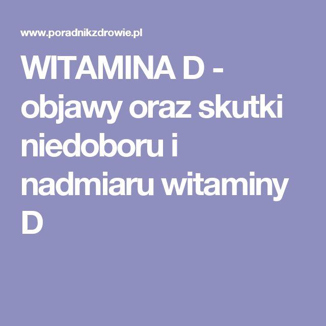 WITAMINA D - objawy oraz skutki niedoboru i nadmiaru witaminy D