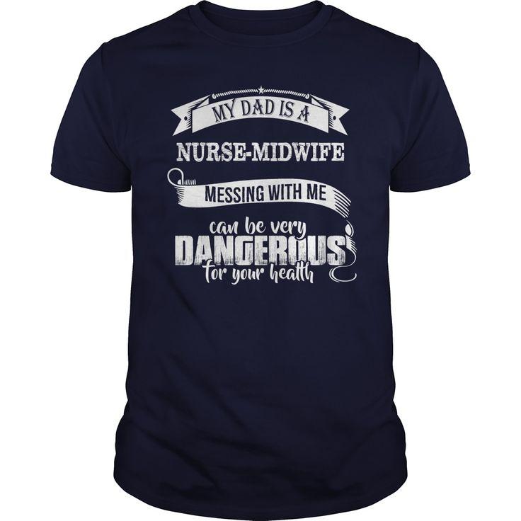 awesome My Dad is a NURSE MIDWIFE Tshirt See more http://nurseteeshirt.com/2016/12/18/my-dad-is-a-nurse-midwife-tshirt/