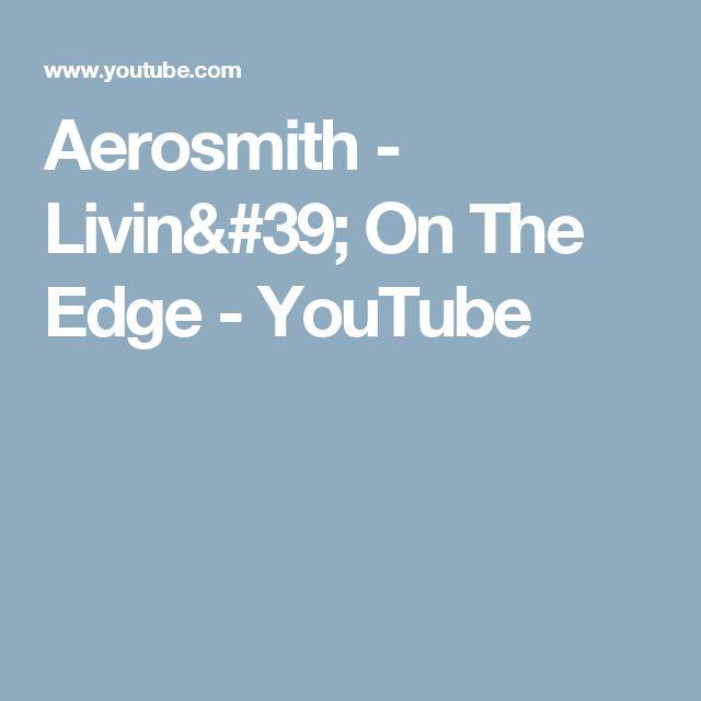 Aerosmith - Livin' On The Edge - YouTube
