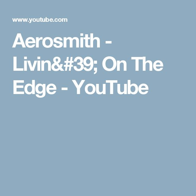 Aerosmith - Livin' On The Edge - YouTube