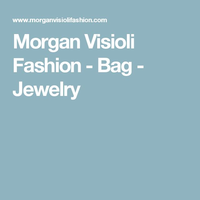 Morgan Visioli Fashion - Bag - Jewelry